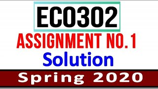 ECO302 Assignment 1 with Solution Sprnig 2020