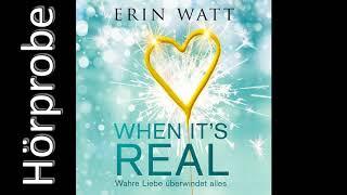 Erin Watt: When it's Real   Wahre Liebe überwindet alles (Hörprobe)