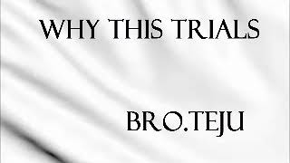 TPM Message -Why This Trials  -BroTeju