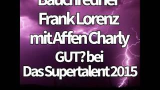 Bauchredner Frank Lorenz mit Affen Charly GUT? bei Das Supertalent 2015