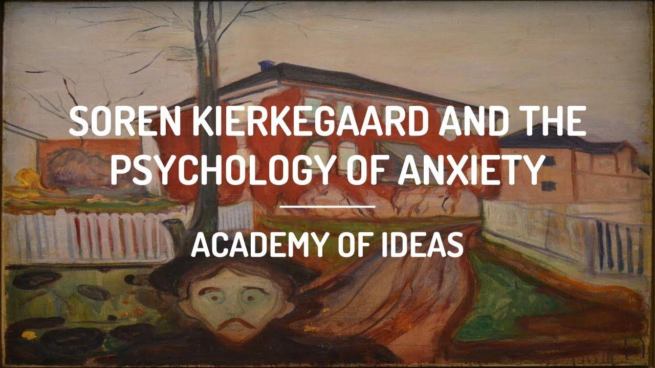 Soren Kierkegaard and The Psychology of Anxiety