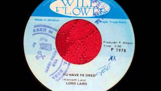 Lord Laro - Yu Have Fe Dred