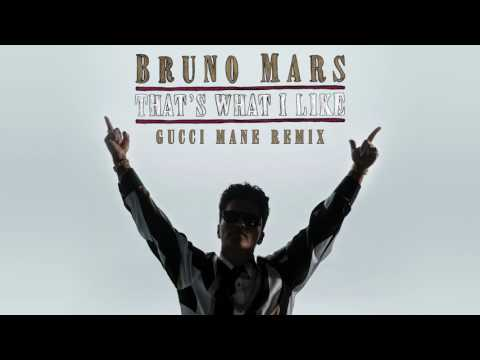 Bruno Mars - That's What I Like (Gucci Mane Remix)