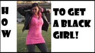 How to Get a Black Girl