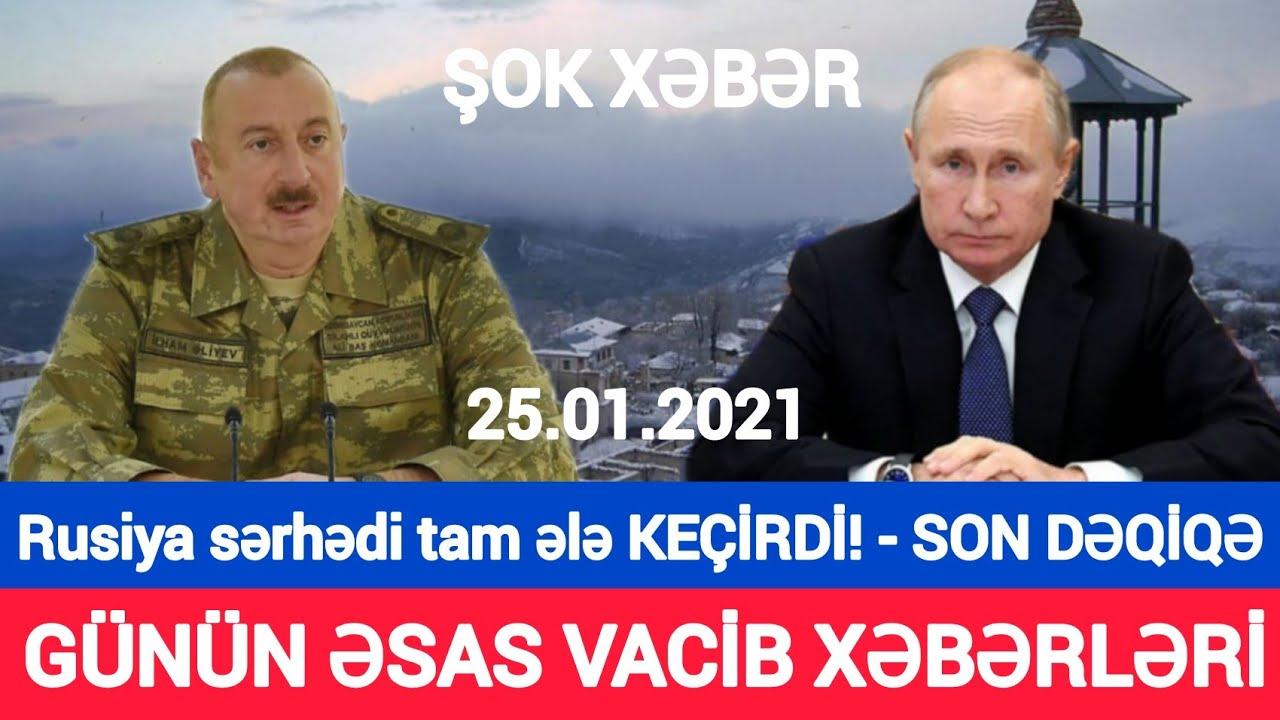 Təcili xəbərlər 25.01.2021 Qarabağda ŞOK HADİSƏ, son xeberler bugun 2021