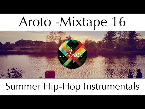♪ Summer Hip-Hop Instrumentals - Mixtape 16 - Aroto ♪