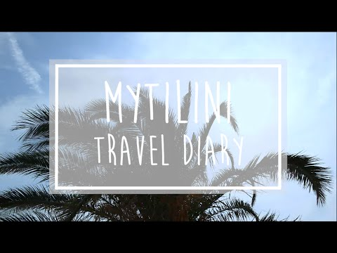Mytilini | Travel Diary