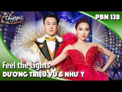 PBN 128 | Dương Triệu Vũ & Như Ý – Feel the Lights