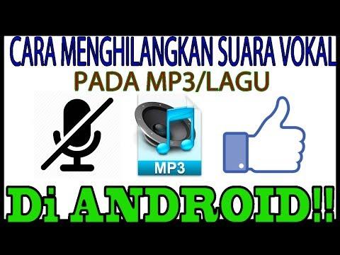 Cara Menghilangkan Suara Vokal Pada Mp3 Di Android - Dengan Mudah!