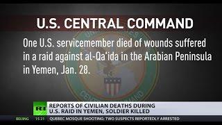 'Under Investigation'  Civilians reportedly killed in US raid against Al Qaida in Yemen