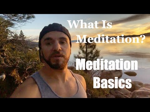 Meditation Explained: What is Meditation? What are the Benefits? How Can I Meditate?