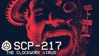 SCP-217 - The Clockwork Virus ⚙ : Object Class - Keter : Virus SCP