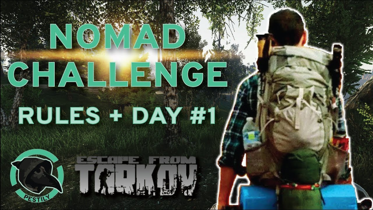 Nomad Challenge - Rules + Day 1 - Escape from Tarkov
