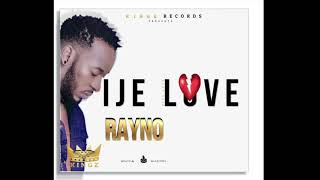 Ije love by Rayno (  Audio)