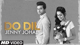 Do Dil (Full Song) Jenny Johal | Laddi Gill | Fateh Shergill | Latest Punjabi Songs 2020