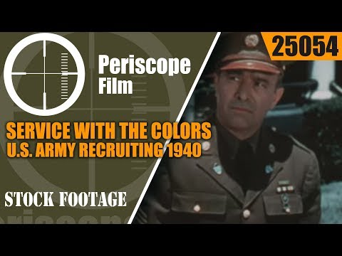 U.S. ARMY 1940 RECRUITING FILM  SERVICE WITH THE COLORS  25054