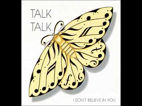 Talk Talk I don't believe in you HQ