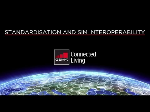 The GSMA Embedded SIM Specification: Standardisation and SIM Interoperability