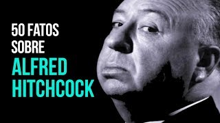 CANAL ZERO - 50 FATOS SOBRE ALFRED HITCHCOCK, O MESTRE DO SUSPENSE