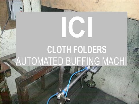 ICI Cloth Folders (Saif Industries) - Automated Buffing Machine