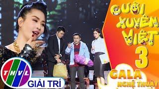 Gala nghệ thuật Cười xuyên Việt -Tập 3: Hài kịch Lừa đảo gặp đào lửa - Kiều Oanh, Hữu Tín, Quỳnh Hồ