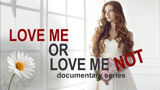 LOVE ME or Love Me NOT Documentary Trailer