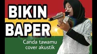 BIKIN BAPER..!!! | Canda Tawamu | akustic cover