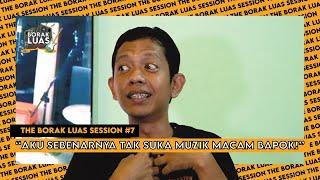 """Download lagu #7 The Borak Luas Session - """"Semua Budak Iqbal M Baik Sikit Je daripada Setan !"""""""