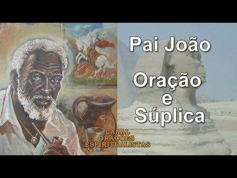 Pai João - Oração e Súplica