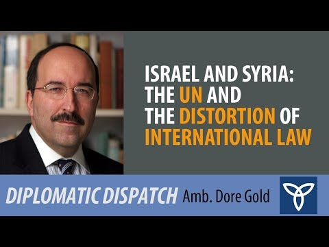 Israel and Syria: The UN and the Distortion of International Law