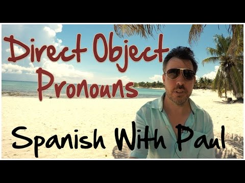 The 7 Essential Direct Object Pronouns In Spanish
