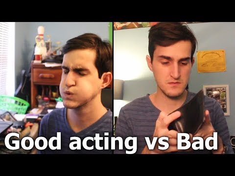 GOOD ACTING VS BAD ACTING 3