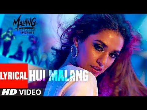 Lyrical: Hui Malang   MALANG   Aditya R K, Disha P, Anil K, Kunal K   Asees Kaur   Ved Sharma
