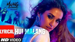 Lyrical: Hui Malang | MALANG | Aditya R K, Disha P, Anil K, Kunal K | Asees Kaur | Ved Sharma