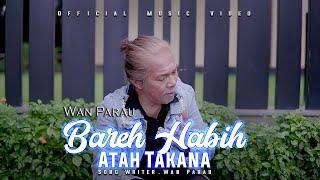 Download lagu Bareh Habih Atah Takana voc. WAN PARAU (Official MusicVideo)