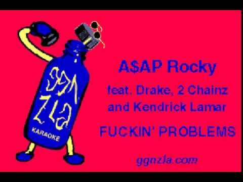 ggnzla KARAOKE 197 - A$AP Rocky feat. Drake, 2 Chainz, and Kendrick Lamar - FUCKIN' PROBLEMS
