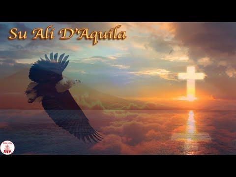 SU ALI D' AQUILA con testo Musica Cristiana e Canti Religiosi di Preghiera in Canto