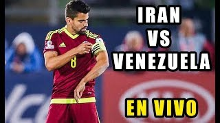 IRAN vs VENEZUELA en vivo - Venezuela vs Iran en vivo