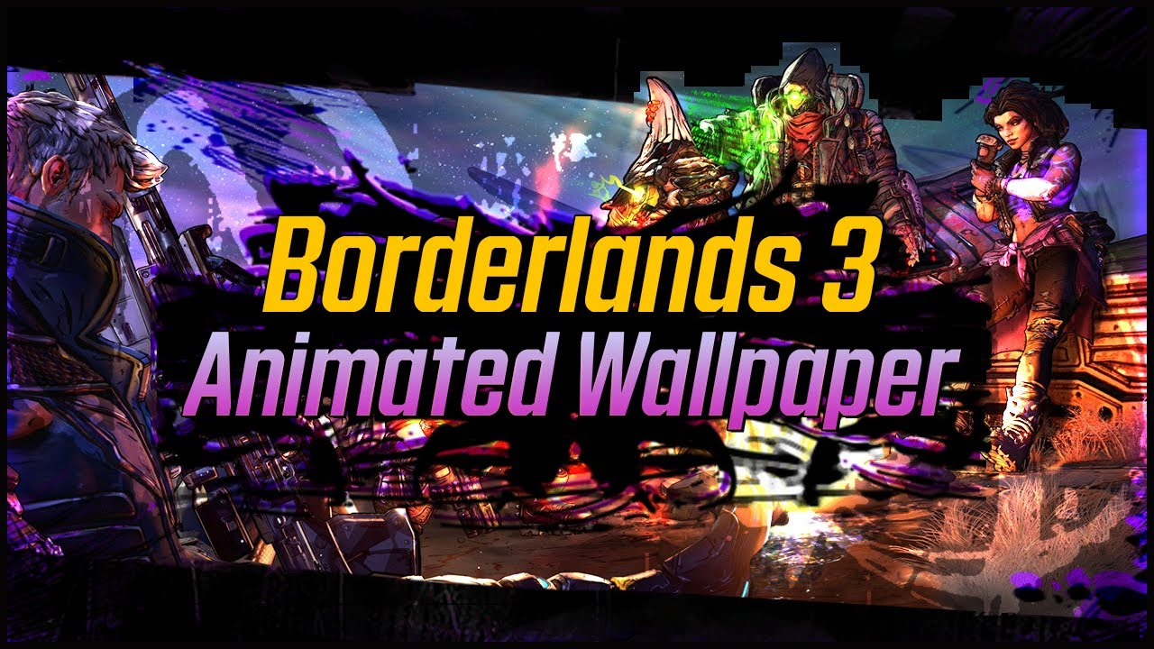Borderlands 3 4k Animated Wallpaper Preview Amitkilo Youtube