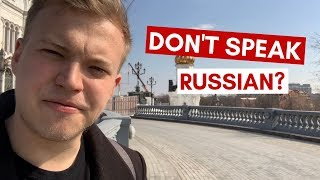 Can I survive in Moscow if I DON'T speak Russian?