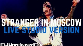 Michael Jackson - Stranger In Moscow (Live Studio Version) | (HIStory Tour)