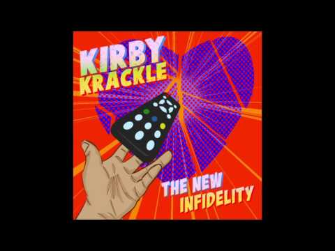 Kirby Krackle - The New Infidelity - 2016 Single