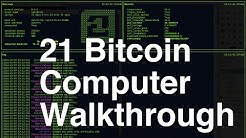 21 Bitcoin Computer Walkthrough