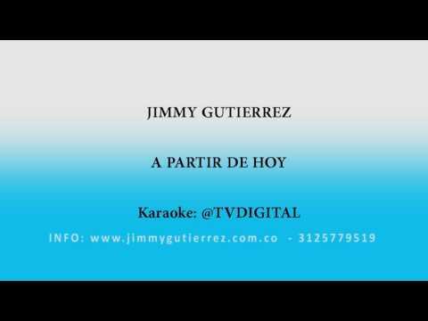 KARAOKE A PARTIR DE HOY -  JIMMY GUTIERREZ