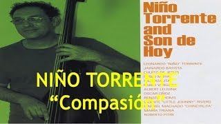 Compasión - Niño Torrente And Son De Hoy (HD)