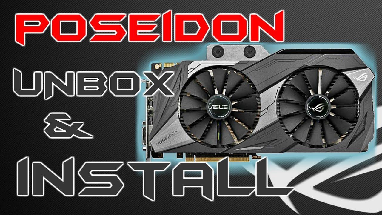 Asus ROG Poseidon Hybrid GTX 1080 Ti Unbox and Install