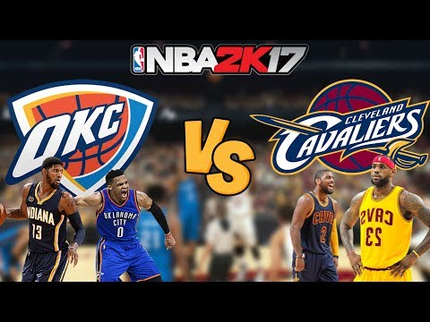 NBA 2K17 - Oklahoma City Thunder vs. Cleveland Cavaliers - Full Gameplay (Updated Rosters)