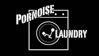 Pornoise-Laundry - Livecut Testing