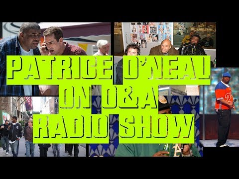 PATRICE O'NEAL ON O&A #37 - COUNTRY MUSIC CONTROLLED DEMOLITION | • COMEDY • RADIO SHOW