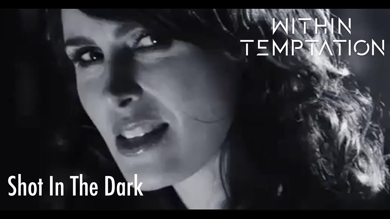 Within Temptation Shot In The Dark Official Music Video Youtube
